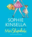 Mini Shopaholic: A Novel, Sophie Kinsella