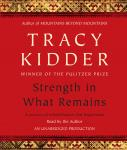Strength in What Remains, Tracy Kidder