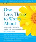 One Less Thing to Worry About: Uncommon Wisdom for Coping with Common Anxieties, Robin Cantor-Cooke, Jerilyn Ross