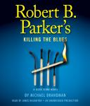 Robert B. Parker's Killing the Blues: A Jesse Stone Novel, Michael Brandman