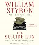 Suicide Run: Five Tales of the Marine Corps, William Styron