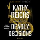 Deadly Decisions: A Novel, Kathy Reichs