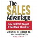 Sales Advantage: How to Get it, Keep it, and Sell More Than Ever, Michael A. Crom, J. Oliver Crom, Dale Carnegie
