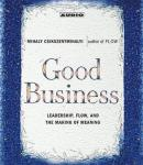Good Business: Leadership, Flow and the Making of Meaning, Mihaly Csikszentmihalyi