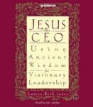 Jesus CEO: Using Ancient Wisdom for Visionary Leadership, Laurie Beth Jones
