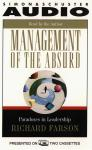 Management of the Absurd: Paradoxes In Leadership, Richard Farson