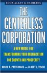 Centerless Corporation: Transforming Your Organization for Growth and Prosperity, Bruce A. Pasternack