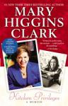 Kitchen Privileges: Memoirs of a Bronx Girlhood, Mary Higgins Clark