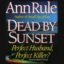 Dead By Sunset: Perfect Husband, Perfect Killer? Audiobook