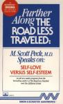 Further Along the Road Less Traveled: Self-Love Versus Self- Esteem, M. Scott Peck