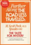 Further Along the Road Less Traveled: the Taste for Mystery, M. Scott Peck