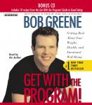 Get with the Program: Getting Real About Your Weight, Health, and Emotional Well-Being, Bob Greene