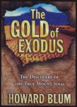 Gold of Exodus: The Discovery of the Real Mount Sinai, Howard Blum