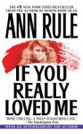 If You Really Loved Me, Ann Rule