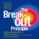 Breakout Principle: How to Activate the Natural Trigger That Maximizes Creativity, Athletic Performance, Productivity and Personal Well-Being, Herbert Benson, William Proctor