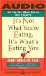 It's Not What You're Eating, It's What's Eating You, Janet Greeson