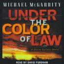 Under the Color of Law, Michael McGarrity