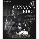 At Canaan's Edge: America in the King Years, 1965-68, Taylor Branch