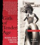 Girls of Tender Age: A Memoir, Mary-Ann Tirone Smith
