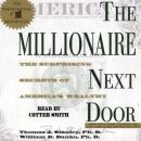 Millionaire Next Door: The Surprising Secrets Of Americas Wealthy, William D. Danko, Thomas J. Stanley