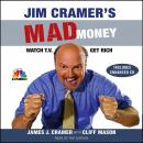 Jim Cramer's Mad Money: Watch TV, Get Rich, James J. Cramer