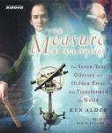 Measure of All Things: The Seven-Year Odyssey and Hidden Error That Transformed the World, Ken Alder