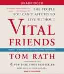 Vital Friends: The People You Can't Afford to Live Without, Tom Rath