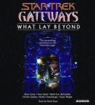 Star Trek Gateways: What Lay Beyond Audiobook