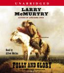 Folly and Glory: A Novel, Larry McMurtry