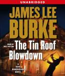 Tin Roof Blowdown: A Dave Robichauex Novel, James Lee Burke