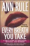 Every Breath You Take: A True Story of Obsession, Revenge, and Murder Audiobook