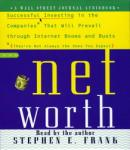 Networth: Successful Investing in the Companies That Will Prevail Through Internet Booms and Busts (They're not always the ones you expect), Steve Frank