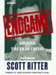 Endgame: Solving the Iraq Crisis, Scott Ritter