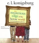 Mysterious Edge of the Heroic World, E.L. Konigsburg