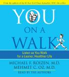 You: On A Walk, Michael F. Roizen, M.D., Mehmet C. Oz, M.D.