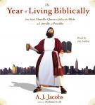 Year of Living Biblically: One Man's Humble Quest to Follow the Bible as Literally as Possible, A. J.  Jacobs
