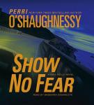 Show No Fear: A Nina Reilly Novel, Perri O'shaughnessy