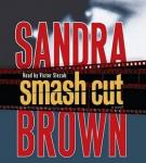 Smash Cut: A Novel, Sandra Brown