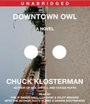 Downtown Owl: A Novel, Chuck Klosterman