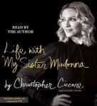 Life With My Sister Madonna, Christopher Ciccone
