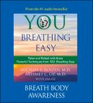 You: Breathing Easy: Breath Body Awareness, Michael F. Roizen, M.D., Mehmet C. Oz, M.D.