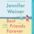 Best Friends Forever: A Novel, Jennifer Weiner