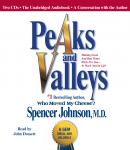 Peaks and Valleys: Making Good and Bad Times Work for You--at Work and in Life