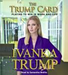 Trump Card: Playing to Win in Work and Life, Ivanka Trump