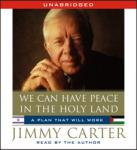 We Can Have Peace in the Holy Land, Jimmy Carter