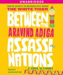 Between the Assassinations: A Novel in Stories, Aravind Adiga
