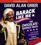 Barack Like Me: The Chocolate-Covered Truth, David Alan Grier