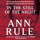 In the Still of the Night: The Strange Death of Ronda Reynolds and Her Mother's Unceasing Quest for the Truth, Ann Rule