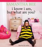I Know I Am, But What Are You?, Samantha Bee