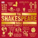 Shakespeare Book: Big Ideas Simply Explained, Dk